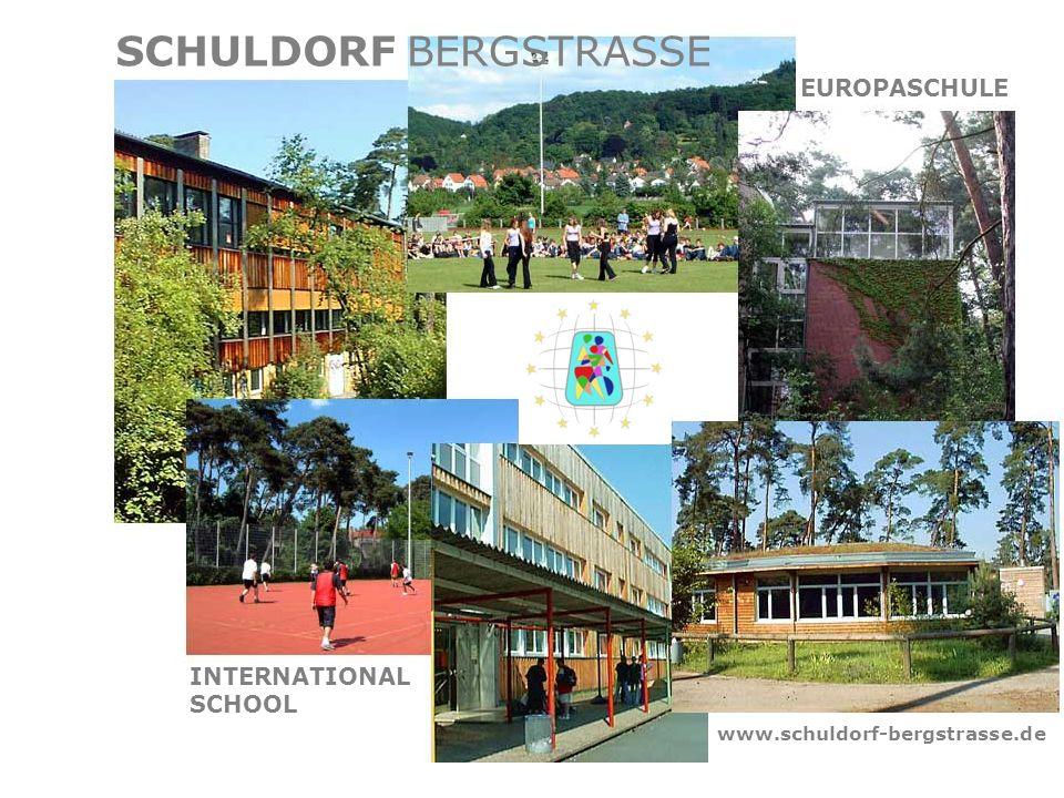 SCHULDORFBERGSTRASSE EUROPASCHULE www.schuldorf-bergstrasse.de INTERNATIONAL SCHOOL