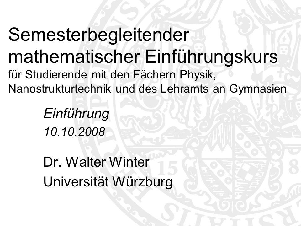Semesterbegleitender mathematischer Einführungskurs für Studierende mit den Fächern Physik, Nanostrukturtechnik und des Lehramts an Gymnasien Einführu