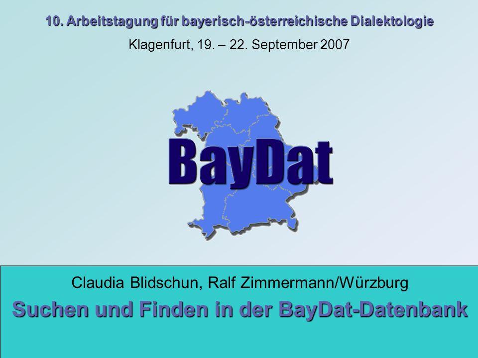 Gliederung 1.Die bayerische Dialektdatenbank BayDat 2.Dialektologische Problemstellungen 3.Lösung mithilfe der BayDat- Onlineoberfläche 4.Auswertung der Ergebnisse Folie1