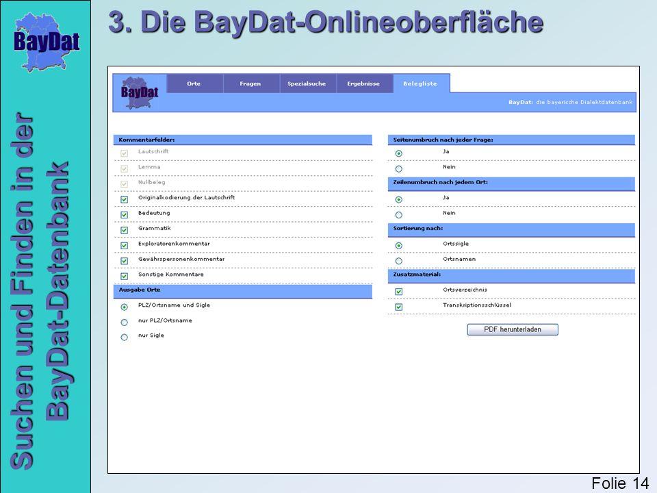 Suchen und Finden in der BayDat-Datenbank 3. Die BayDat-Onlineoberfläche Folie 14
