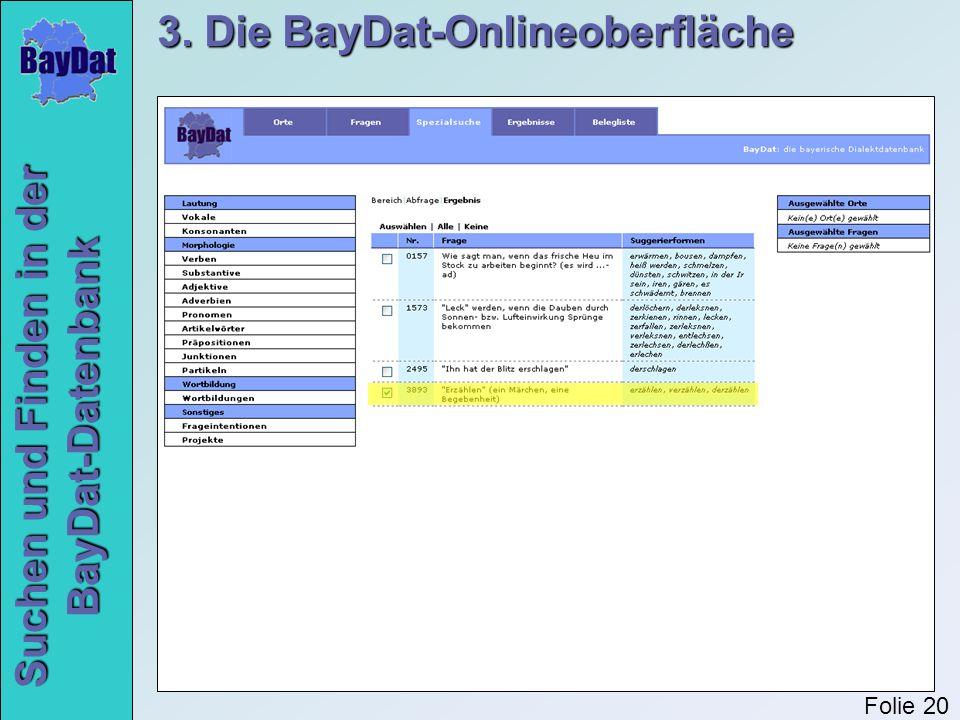 Suchen und Finden in der BayDat-Datenbank 3. Die BayDat-Onlineoberfläche Folie 20