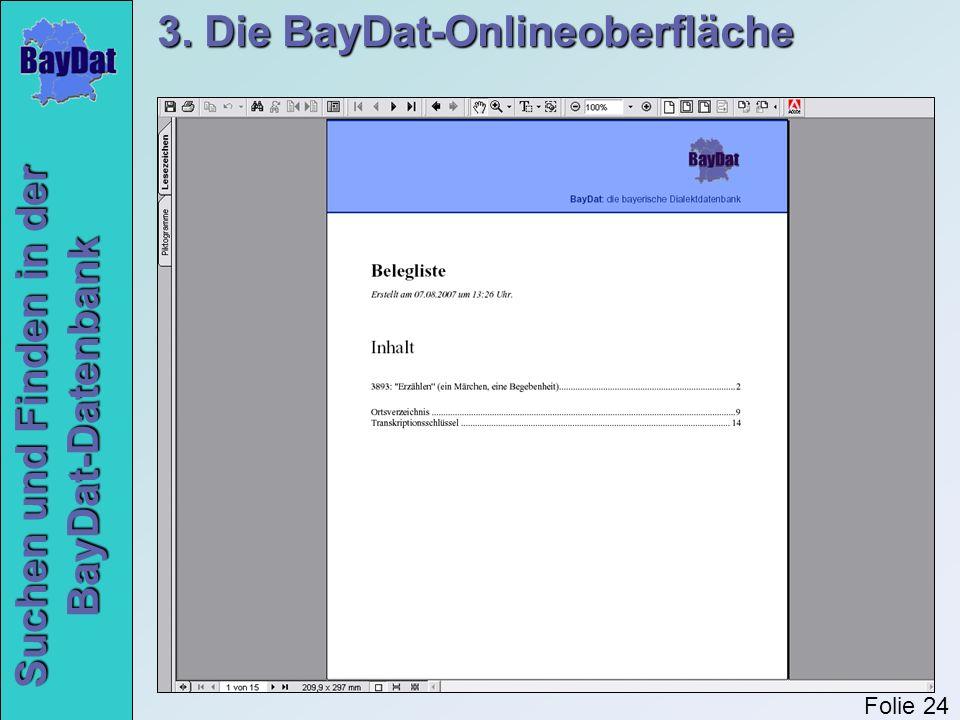 Suchen und Finden in der BayDat-Datenbank 3. Die BayDat-Onlineoberfläche Folie 24