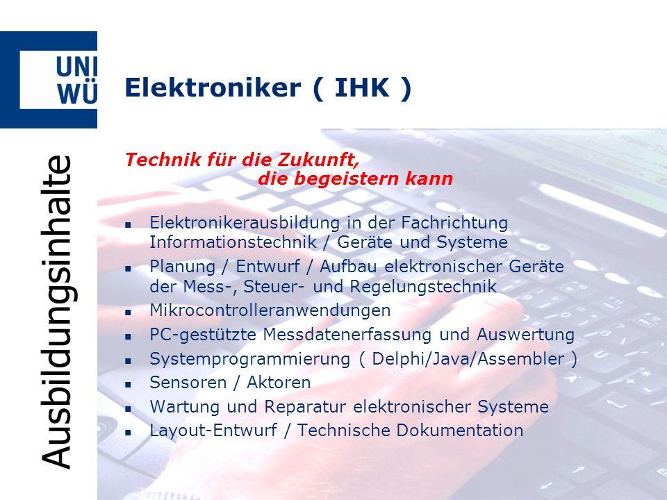 Technik für die Zukunft, die begeistern kann Elektronikerausbildung in der Fachrichtung Informationstechnik / Geräte und Systeme Planung / Entwurf / A