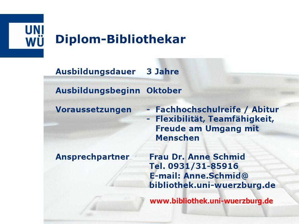 Diplom-Bibliothekar Ausbildungsdauer3 Jahre AusbildungsbeginnOktober Voraussetzungen- Fachhochschulreife / Abitur -Flexibilität, Teamfähigkeit, Freude