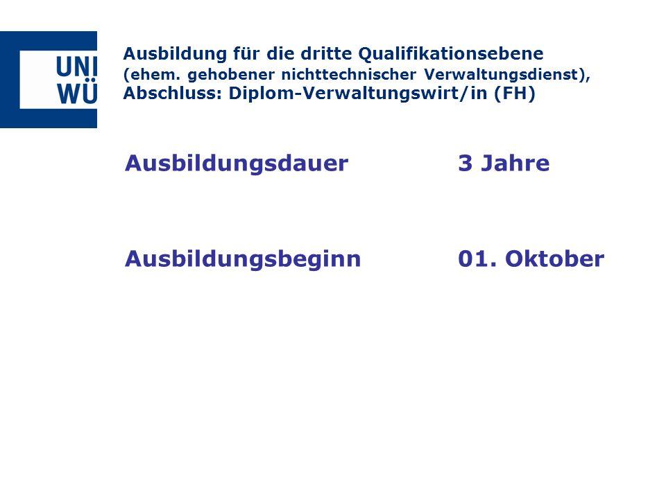 Ausbildungsdauer3 Jahre Ausbildungsbeginn01. Oktober Ausbildung für die dritte Qualifikationsebene (ehem. gehobener nichttechnischer Verwaltungsdienst