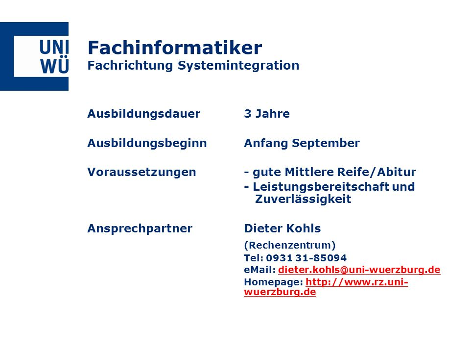 Fachinformatiker Fachrichtung Systemintegration Ausbildungsdauer3 Jahre AusbildungsbeginnAnfang September Voraussetzungen- gute Mittlere Reife/Abitur