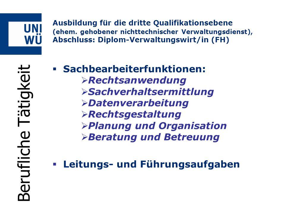 Sachbearbeiterfunktionen: Rechtsanwendung Sachverhaltsermittlung Datenverarbeitung Rechtsgestaltung Planung und Organisation Beratung und Betreuung Le