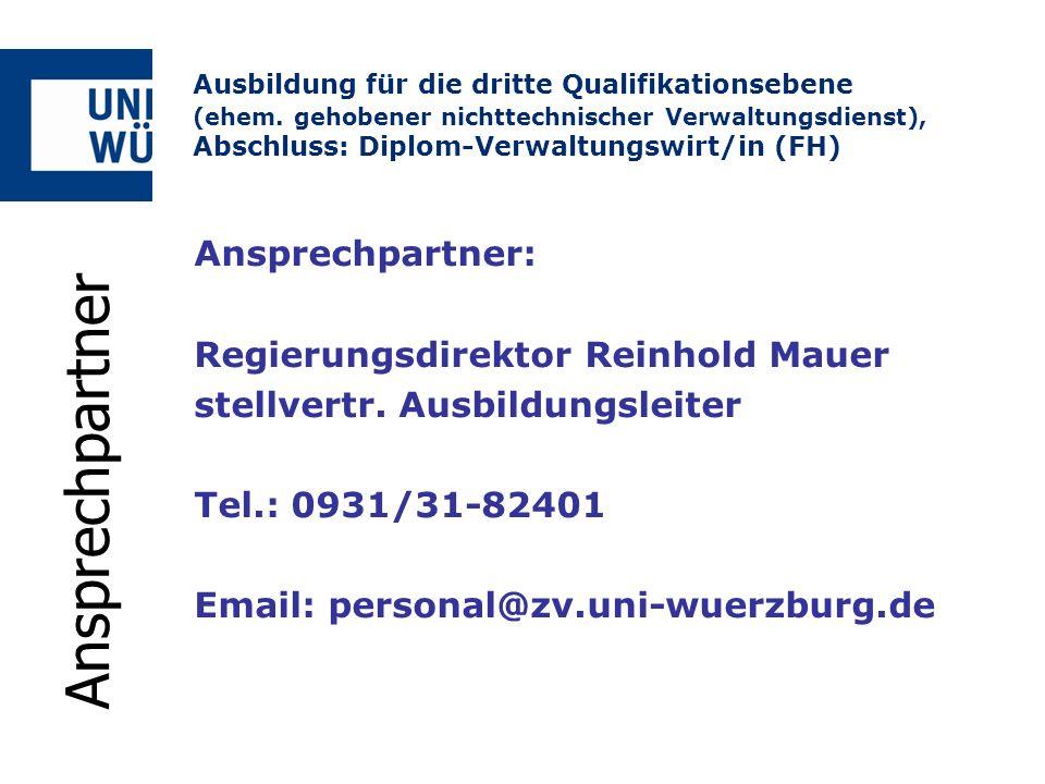Ansprechpartner: Regierungsdirektor Reinhold Mauer stellvertr. Ausbildungsleiter Tel.: 0931/31-82401 Email: personal@zv.uni-wuerzburg.de Ausbildung fü