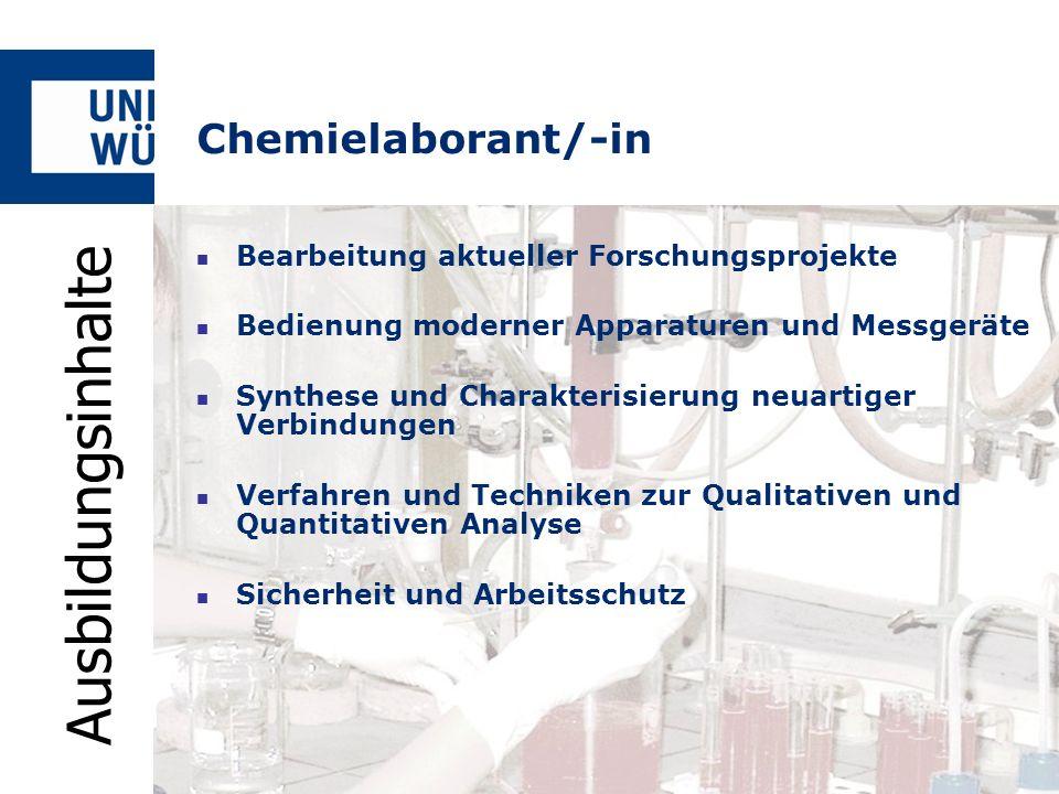 Chemielaborant/-in Bearbeitung aktueller Forschungsprojekte Bedienung moderner Apparaturen und Messgeräte Synthese und Charakterisierung neuartiger Ve