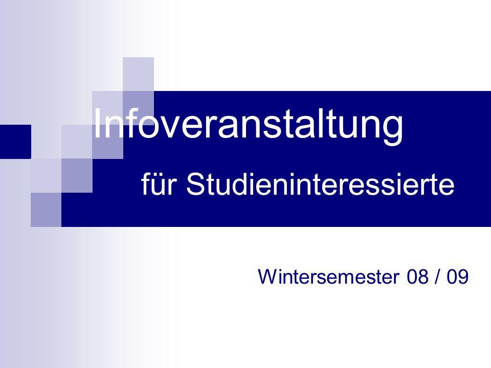 Infoveranstaltung für Studieninteressierte Wintersemester 08 / 09