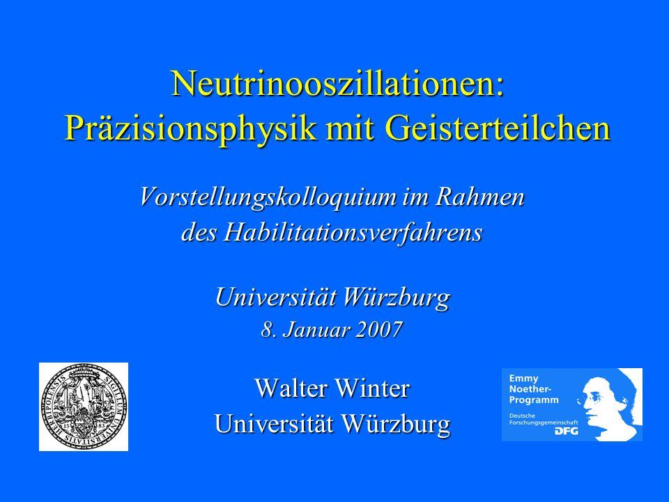 Neutrinooszillationen: Präzisionsphysik mit Geisterteilchen Vorstellungskolloquium im Rahmen des Habilitationsverfahrens des Habilitationsverfahrens U