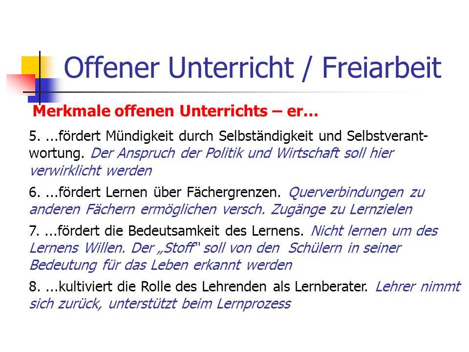 Offener Unterricht / Freiarbeit Merkmale offenen Unterrichts – er… 5....fördert Mündigkeit durch Selbständigkeit und Selbstverant- wortung. Der Anspru
