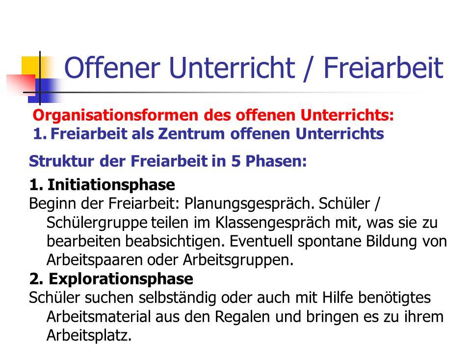 Offener Unterricht / Freiarbeit Organisationsformen des offenen Unterrichts: 1.Freiarbeit als Zentrum offenen Unterrichts Struktur der Freiarbeit in 5