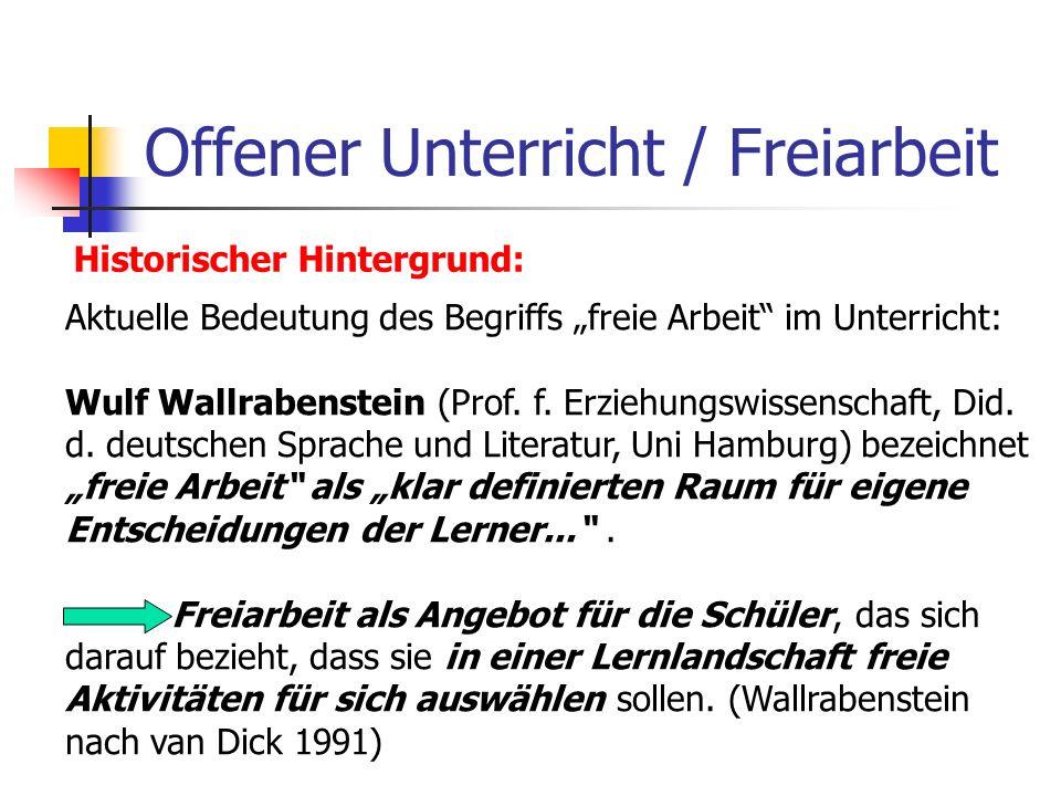 Offener Unterricht / Freiarbeit Organisationsformen des offenen Unterrichts: 1.Freiarbeit als Zentrum offenen Unterrichts Struktur der Freiarbeit in 5 Phasen: 4.