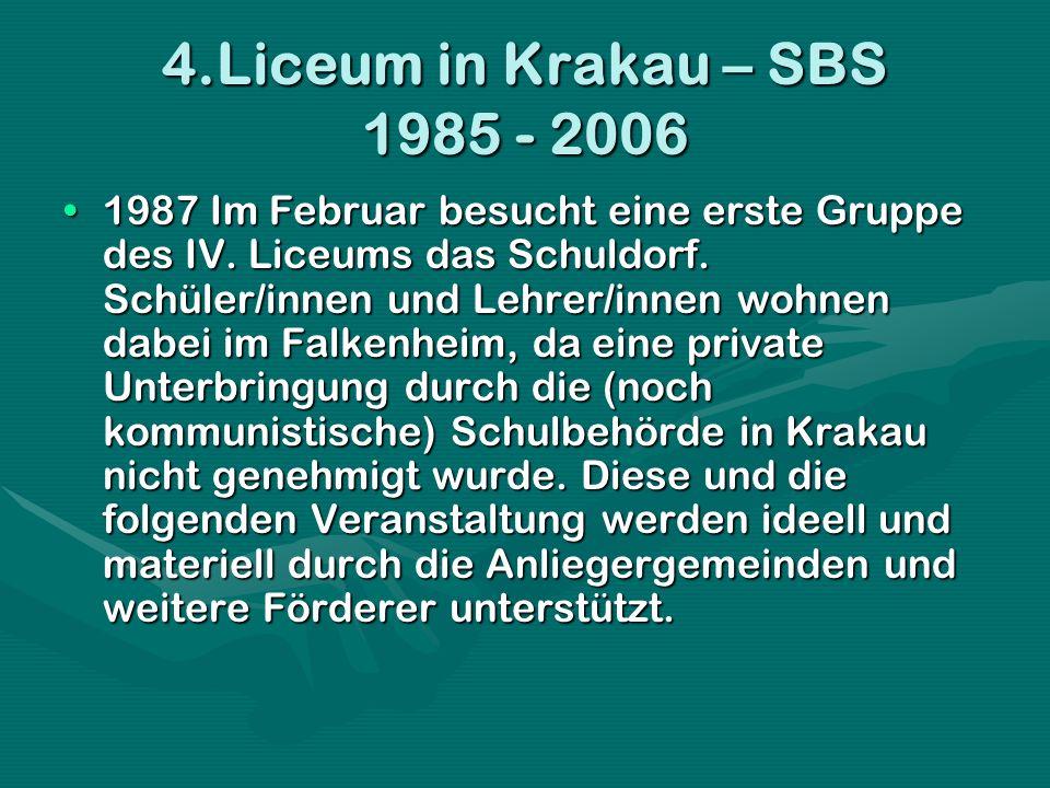4.Liceum in Krakau – SBS 1985 - 2006 1988 Beim Septemberbesuch der deutschen Schülergruppe in Krakau erfolgt erstmals eine Unterbringung in Familien.1988 Beim Septemberbesuch der deutschen Schülergruppe in Krakau erfolgt erstmals eine Unterbringung in Familien.