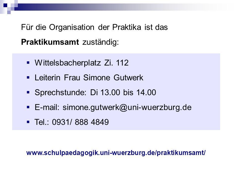 Für die Organisation der Praktika ist das Praktikumsamt zuständig: Wittelsbacherplatz Zi. 112 Leiterin Frau Simone Gutwerk Sprechstunde: Di 13.00 bis