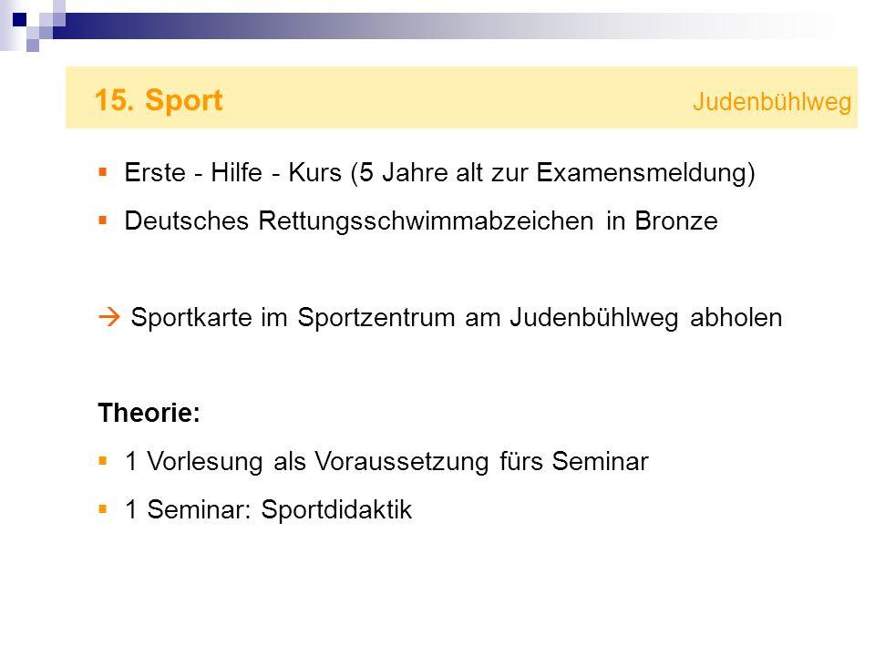 15. Sport Judenbühlweg Erste - Hilfe - Kurs (5 Jahre alt zur Examensmeldung) Deutsches Rettungsschwimmabzeichen in Bronze Sportkarte im Sportzentrum a