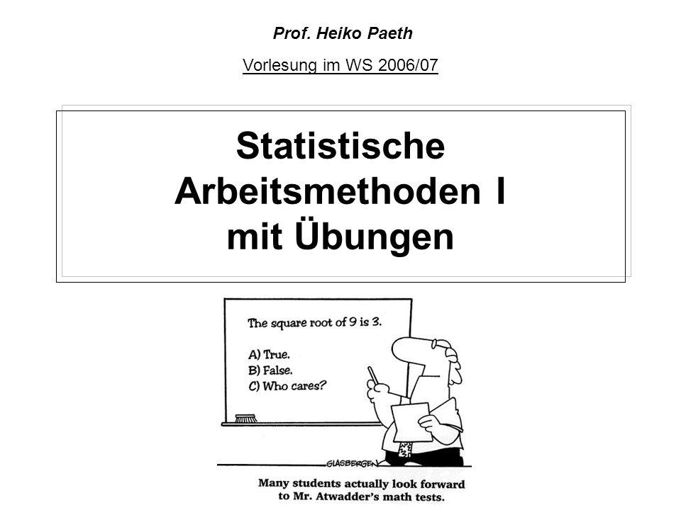 Statistische Arbeitsmethoden I mit Übungen Vorlesung im WS 2006/07 Prof. Heiko Paeth