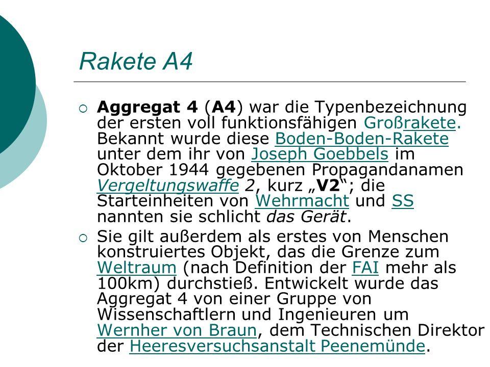 Rakete A4 Aggregat 4 (A4) war die Typenbezeichnung der ersten voll funktionsfähigen Großrakete.