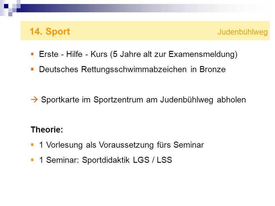 14. Sport Judenbühlweg Erste - Hilfe - Kurs (5 Jahre alt zur Examensmeldung) Deutsches Rettungsschwimmabzeichen in Bronze Sportkarte im Sportzentrum a