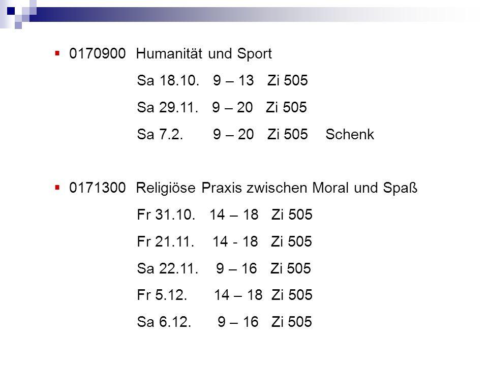 0170900 Humanität und Sport Sa 18.10.9 – 13 Zi 505 Sa 29.11.