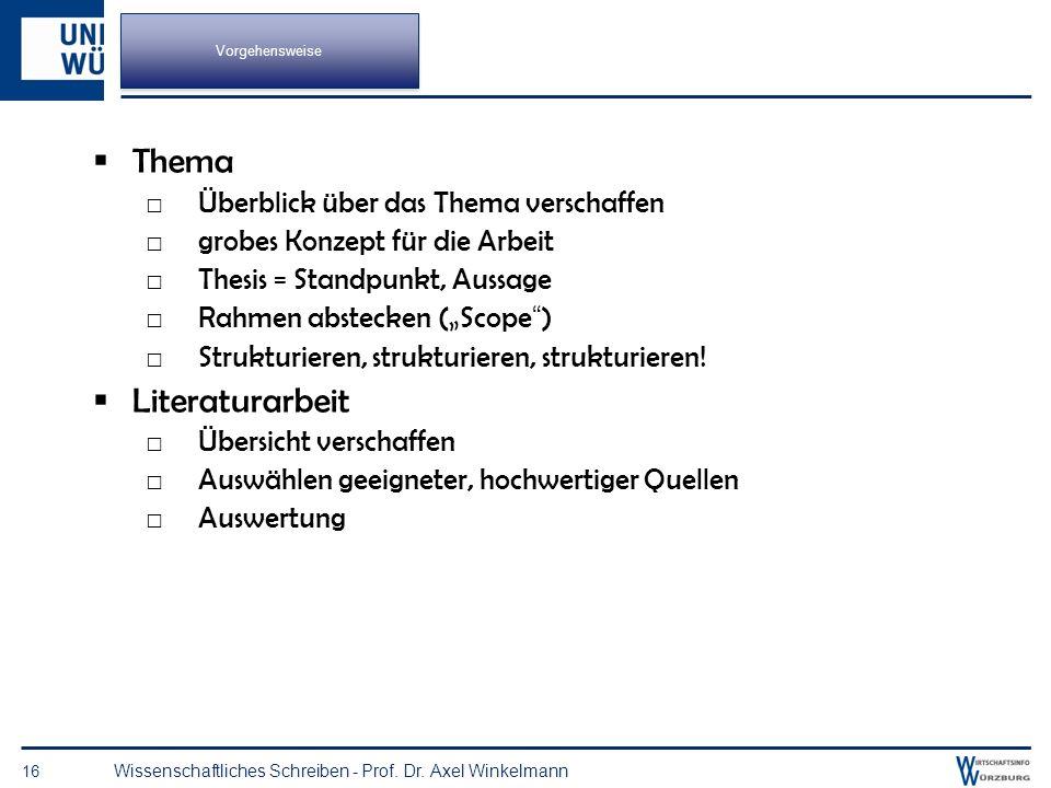 15 Wissenschaftliches Schreiben - Prof. Dr. Axel Winkelmann Vorgehensweise