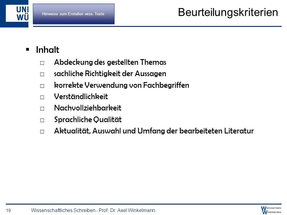 18 Wissenschaftliches Schreiben - Prof. Dr. Axel Winkelmann Hinweise zum Erstellen wissenschaftlicher Texte