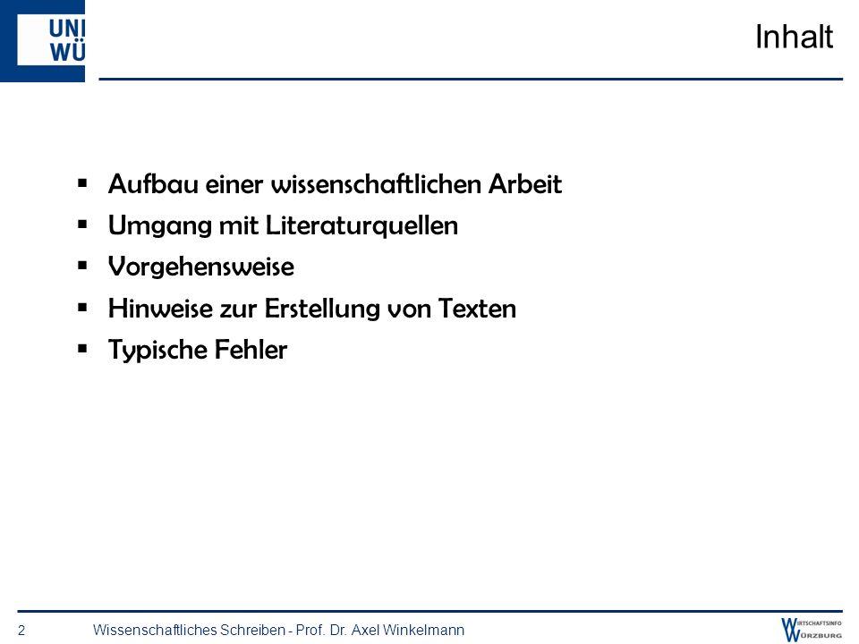 Zur Person 1 Wissenschaftliches Schreiben - Prof. Dr. Axel Winkelmann Prof. Dr. Axel Winkelmann Universität Würzburg Lehrstuhl für BWL und Wirtschafts