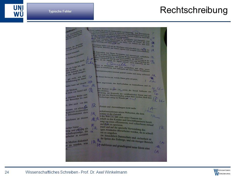 23 Wissenschaftliches Schreiben - Prof. Dr. Axel Winkelmann Typische Fehler