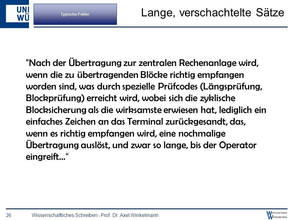 Inkonsistente Gliederung 25 Wissenschaftliches Schreiben - Prof. Dr. Axel Winkelmann 1 IT in der Dienstleistungsbranche 1.1 Überblick 2 IT everywhere