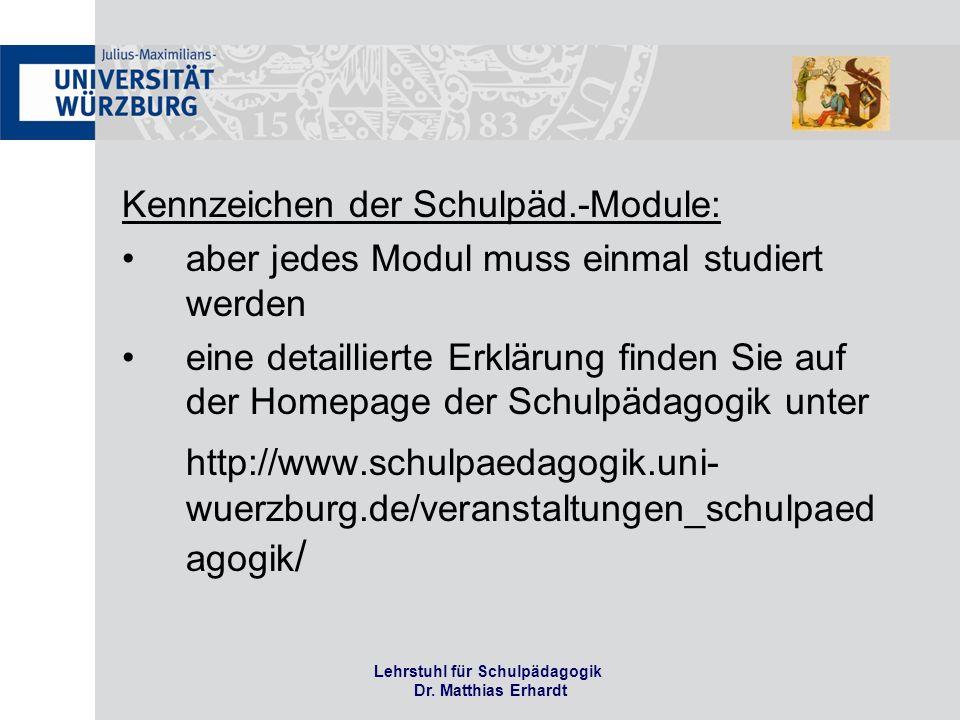 Lehrstuhl für Schulpädagogik Dr.Matthias Erhardt Teilmodul Schulische und außerschul.