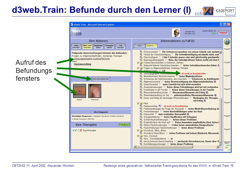 CBT2002 11. April 2002 Alexander HörnleinRedesign eines generativen, fallbasierten Trainingssystems für das WWW in d3web.Train 18 d3web.Train: Diagnos