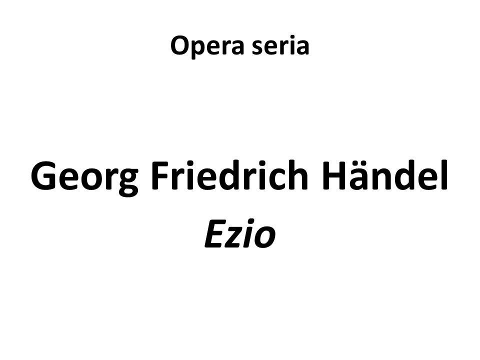 Opera seria Georg Friedrich Händel Ezio