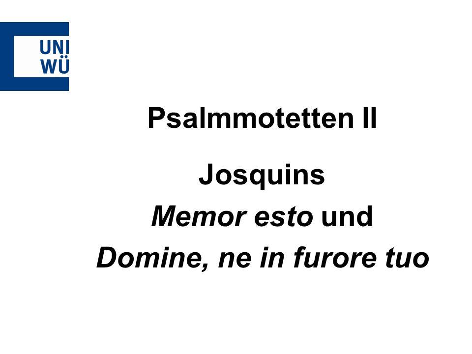 Psalmmotetten II Josquins Memor esto und Domine, ne in furore tuo
