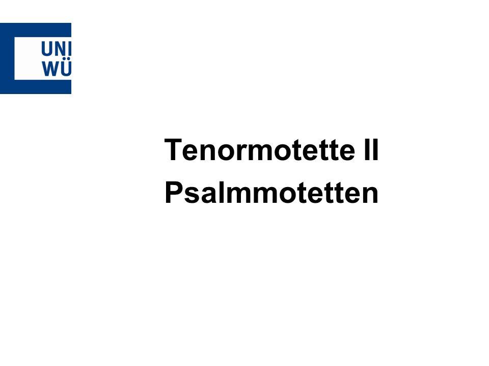 Psalmmotetten II – Memor esto -Der Rahmen besteht aus einem charakteristischen Motiv, das zu Motettenbeginn aus einem punktierten Terzaufgang und einem Quintfall besteht -Dieses Motiv wird insgesamt acht mal (4+4) wiederholt -Am Motettenende wird das Motiv in verkürzerter und den Quintfall zum Terzschritt reduzierenden Form wieder- holt.