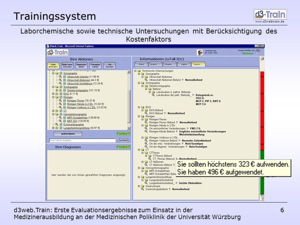 www.d3webtrain.de d3web.Train: Erste Evaluationsergebnisse zum Einsatz in der Medizinerausbildung an der Medizinischen Poliklinik der Universität Würzburg 7 Trainingssystem DiagnostikTherapeutische Entscheidung