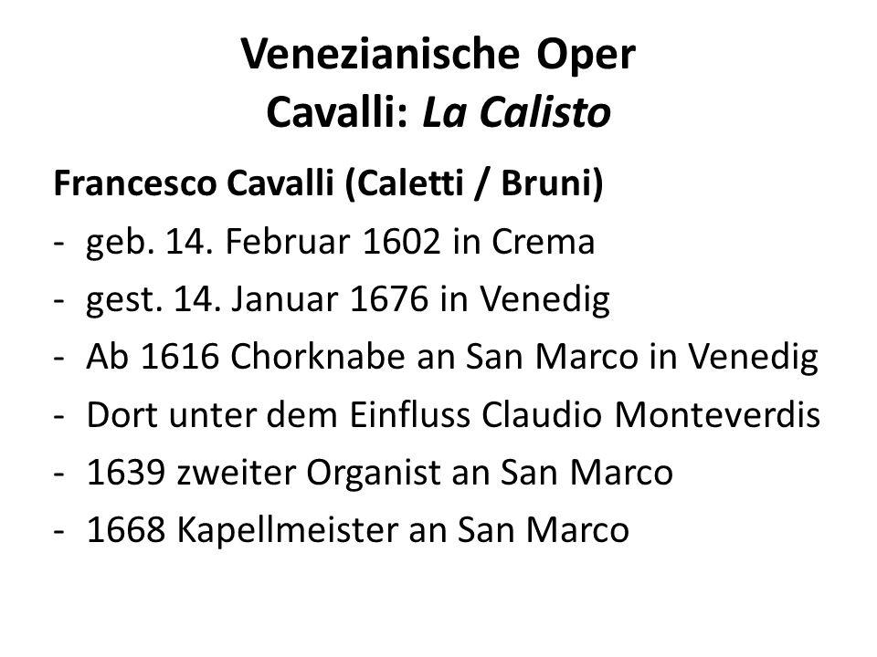 Venezianische Oper Cavalli: La Calisto Francesco Cavalli (Caletti / Bruni) -geb.