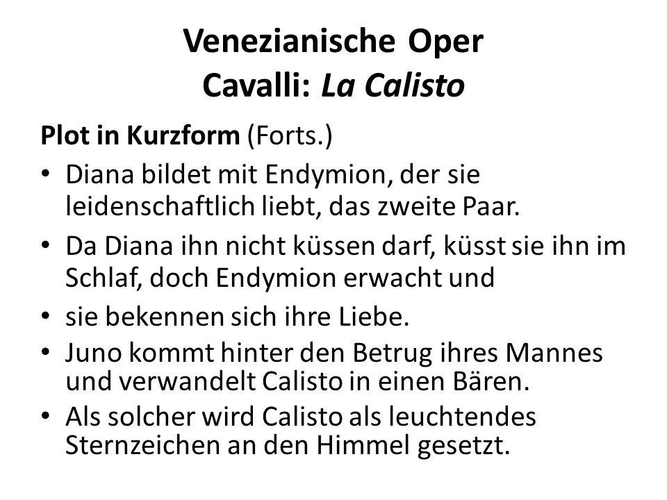 Venezianische Oper Cavalli: La Calisto Plot in Kurzform (Forts.) Diana bildet mit Endymion, der sie leidenschaftlich liebt, das zweite Paar.