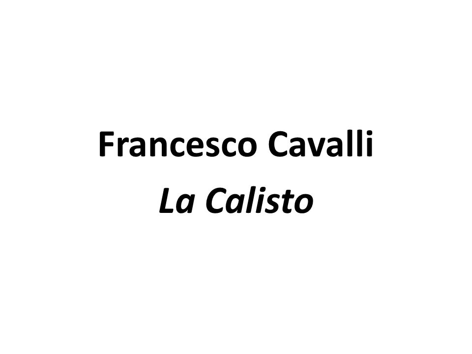 Francesco Cavalli La Calisto