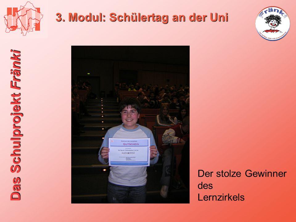 Das Schulprojekt Fränki 3. Modul: Schülertag an der Uni Der stolze Gewinner des Lernzirkels