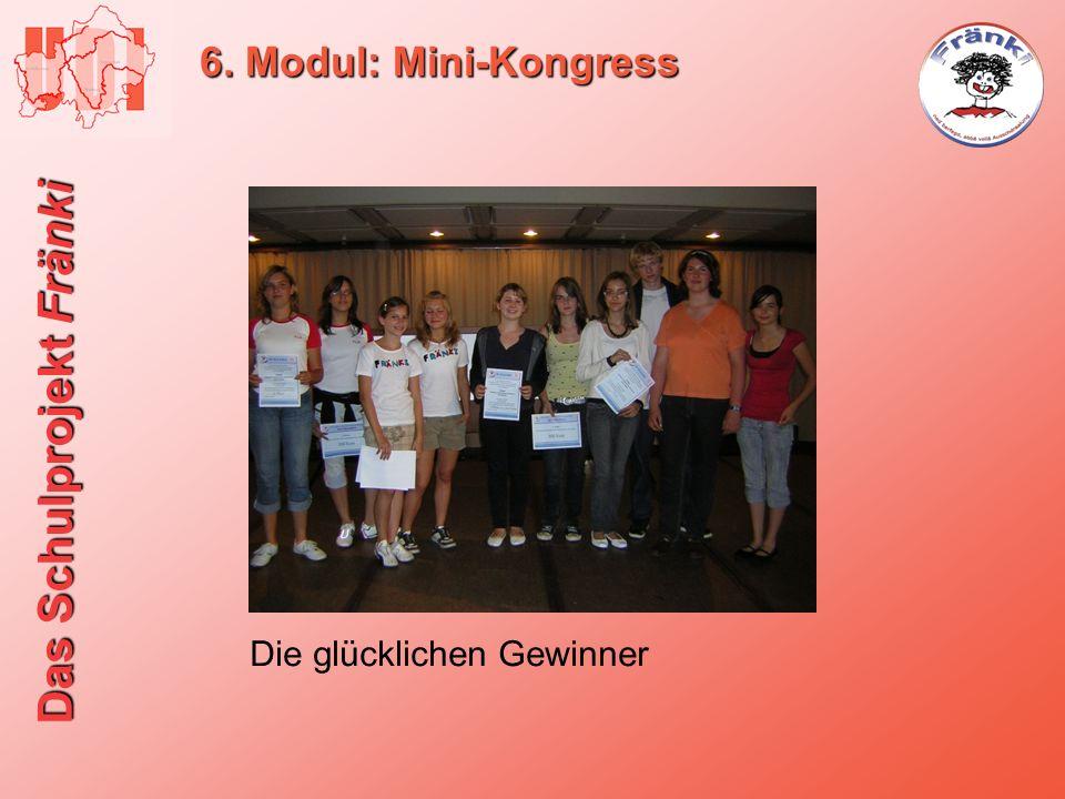 Das Schulprojekt Fränki 6. Modul: Mini-Kongress Die glücklichen Gewinner