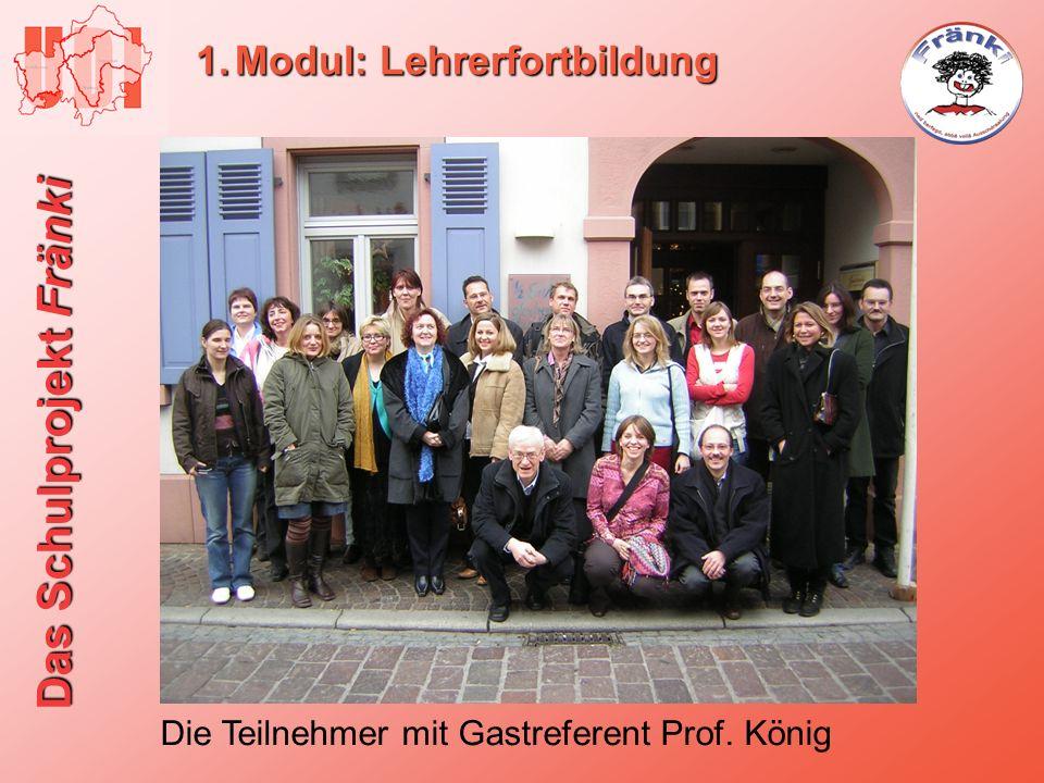 Das Schulprojekt Fränki 1.Modul: Lehrerfortbildung Die Teilnehmer mit Gastreferent Prof. König