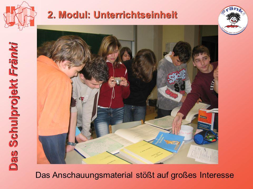 Das Schulprojekt Fränki 2. Modul: Unterrichtseinheit Das Anschauungsmaterial stößt auf großes Interesse