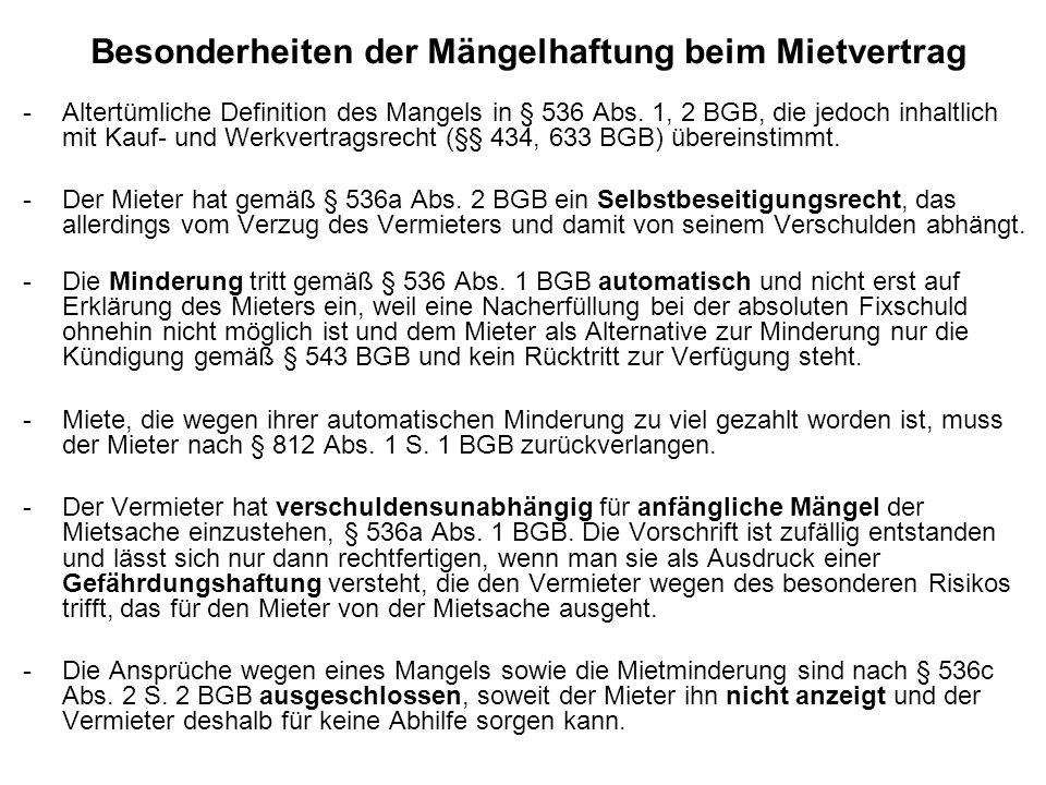 Besonderheiten der Mängelhaftung beim Mietvertrag - Altertümliche Definition des Mangels in § 536 Abs. 1, 2 BGB, die jedoch inhaltlich mit Kauf- und W