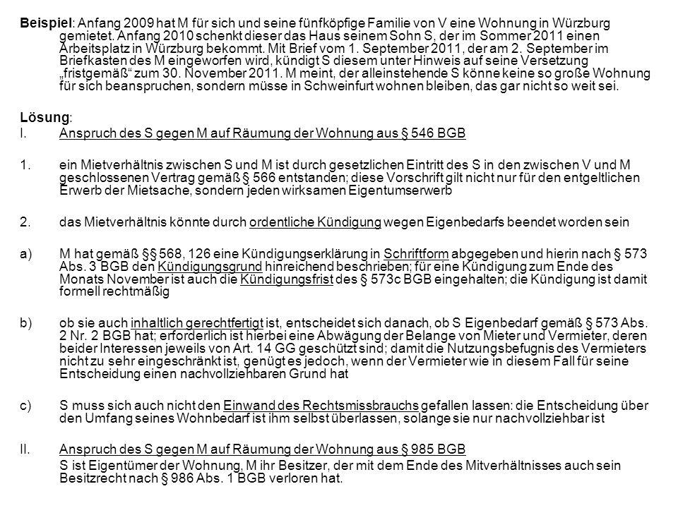 Beispiel: Anfang 2009 hat M für sich und seine fünfköpfige Familie von V eine Wohnung in Würzburg gemietet. Anfang 2010 schenkt dieser das Haus seinem