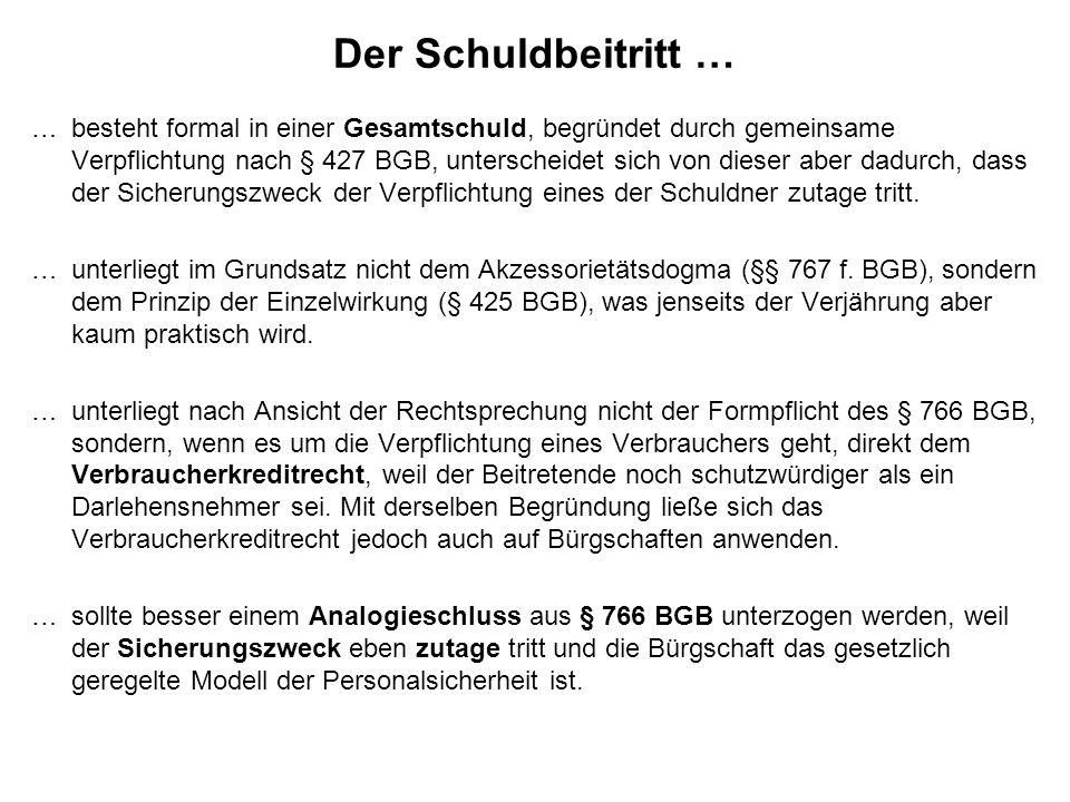 Der Schuldbeitritt … …besteht formal in einer Gesamtschuld, begründet durch gemeinsame Verpflichtung nach § 427 BGB, unterscheidet sich von dieser abe