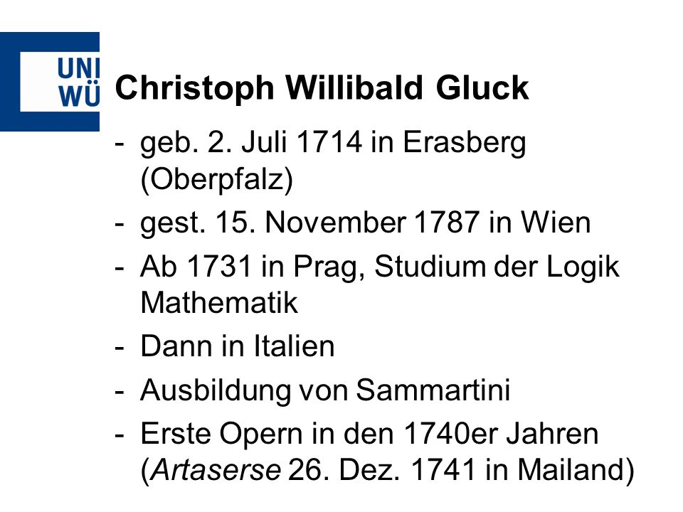 Christoph Willibald Gluck -geb. 2. Juli 1714 in Erasberg (Oberpfalz) -gest.