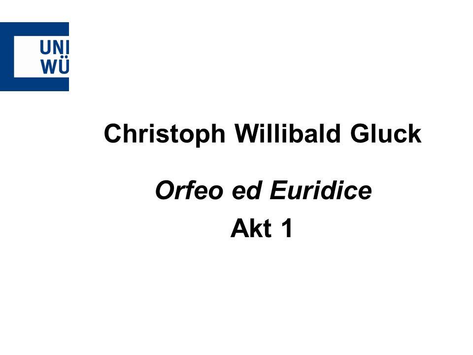 Christoph Willibald Gluck Orfeo ed Euridice Akt 1