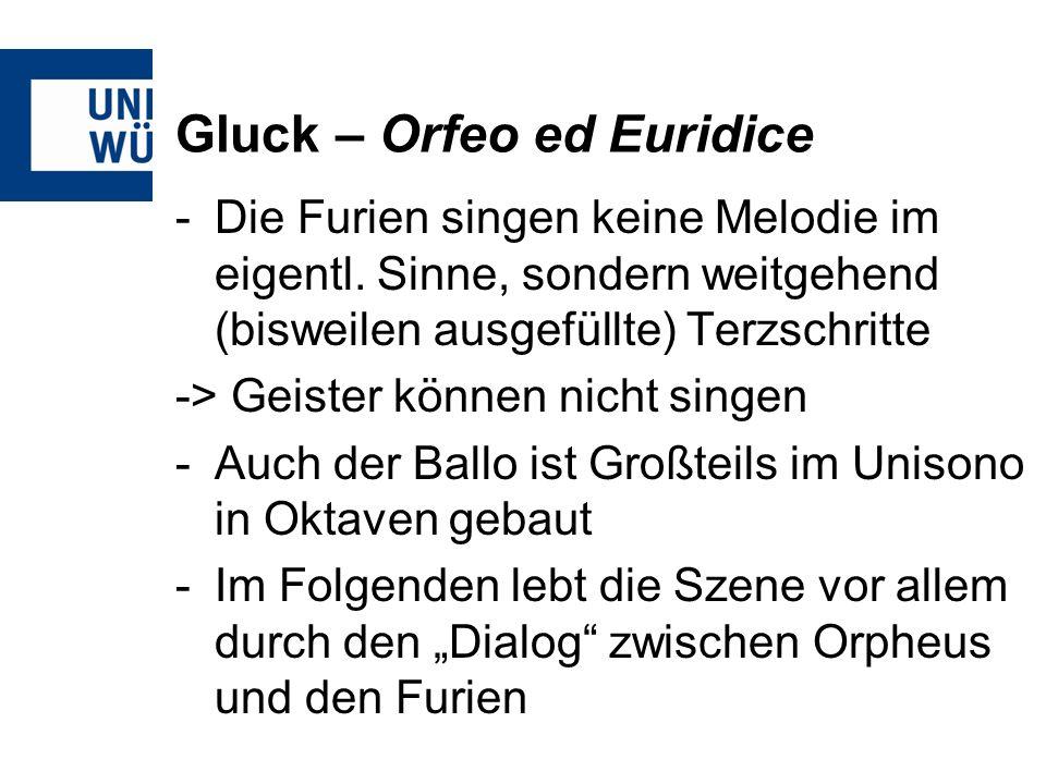 Gluck – Orfeo ed Euridice -Die Furien singen keine Melodie im eigentl.