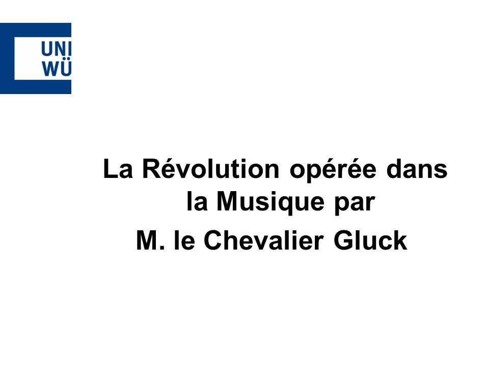 La Révolution opérée dans la Musique par M. le Chevalier Gluck